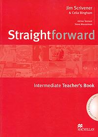 Jim Scrivener & Celia Bingham, Adrian Tennant, Steve Wasserman Straightforward: Intermediate Teacher's Book (+ 2 CD) robert campbell adrian tennant global upp int wb cd