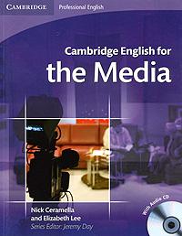 Nick Ceramella and Elizabeth Lee. Cambridge English for the Media (+ CD)