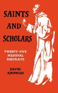 David Knowles. Saints & Scholars