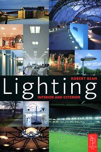 Robert Bean. Lighting: Interior and Exterior