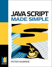 P K MCBRIDE. Javascript Made Simple