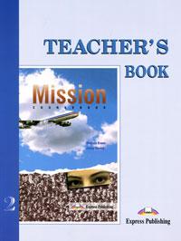 Virginia Evans, Jenny Dooley. Teacher's Book: Mission 2