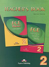 Virginia Evans, Jenny Dooley. FCE Practice Exam Papers 2: FCE Listening & Speaking Skills 2: Teacher's Book