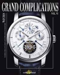 Tourbillon International. Grand Complications Volume VI: High Quality Watchmaking