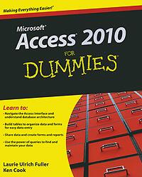 Laurie Ulrich Fuller, Ken Cook. Access 2010 for Dummies