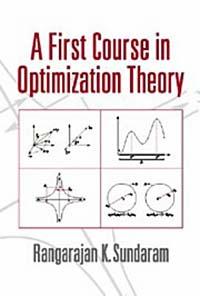 Rangarajan K. Sundaram. A First Course in Optimization Theory