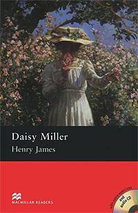Henry James Daisy Miller: Pre-Intermediate Level (+ 2 CD-ROM) henry james daisy miller and other stories