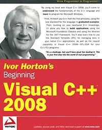 Ivor Horton. Ivor Horton's Beginning Visual C++ 2008
