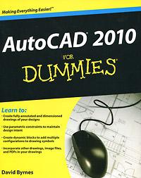 David Byrnes. AutoCAD 2010 For Dummies