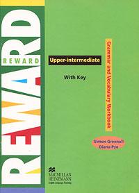 Reward Upper Intermediate: Grammar and Vocabulary Workbook: With Key reward upper intermediate practice book with key