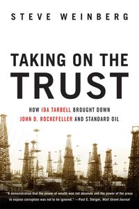Taking on the Trust – How Ida Tarbell Brought Down John D. Rockefeller and Standard Oil электрическая бритва braun series 3 300s красного цвета