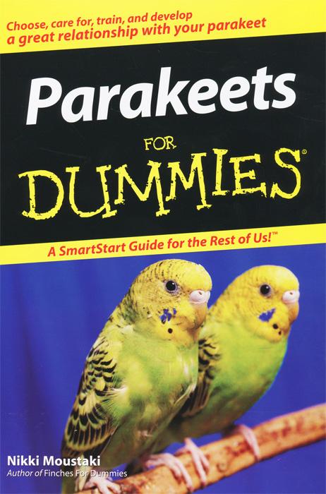 Nikki Moustaki. Parakeets For Dummies
