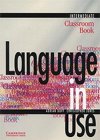 Language in Use Intermediate: Classroom Book