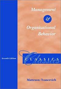 Michael T Matteson, John M Ivancevich Management and Organizational Behavior Classics bonnie j ploger exploring animal behavior in laboratory and field
