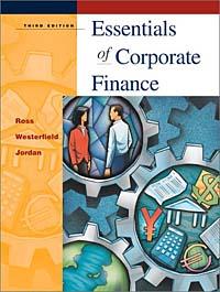 Essentials of Corporate Finance + PowerWeb + Student Problem Manual : Essn. Corp. Fin. + PW + Studt. Man.