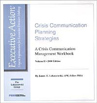James E. Lukaszewski. Crisis Communication Planning Strategies : A Crisis Communication Management Workbook