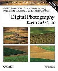 Ken Milburn. Digital Photography: Expert Techniques (O'Reilly Digital Studio)