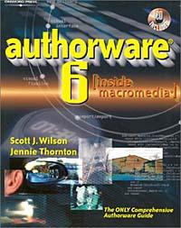 Scott J. Wilson, Jennie Thornton. Authorware 6