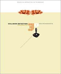 Gino Van Den Bergen. Collision Detection in Interactive 3D Environments