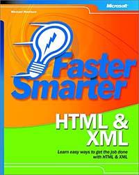 Michael Morrison. Faster Smarter HTML & XML