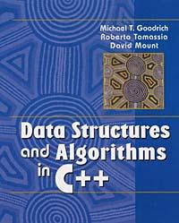 Michael T. Goodrich, Roberto Tamassia, David M. Mount, Michael T. Goodrich, Roberto Tamassia, David Mount. Data Structures and Algorithms in C++
