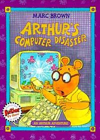 Marc Brown. Arthur's Computer Disaster (Arthur Adventure Series)