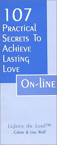 Calvin Wulf, Lisa Wulf. 107 Practical Secrets to Achieve Lasting Love On-Line
