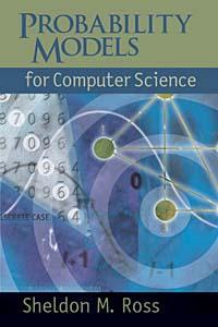 Sheldon M. Ross, Sheldon Ross. Probability Models for Computer Science
