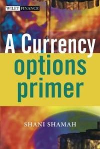 Shani Shamah. A Currency Options Primer