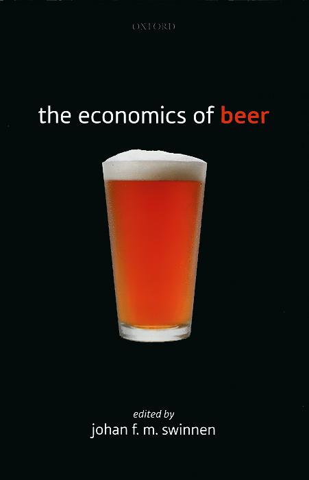 Johan F. M. Swinnen The Economics of Beer johan rognlie roko contentious politics in the maghreb