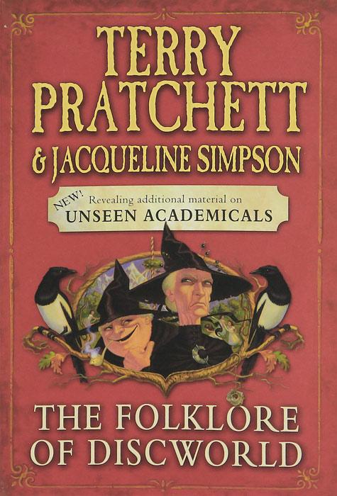 Книга The Folklore of Discworld. Terry Pratchett, Jacqueline Simpson