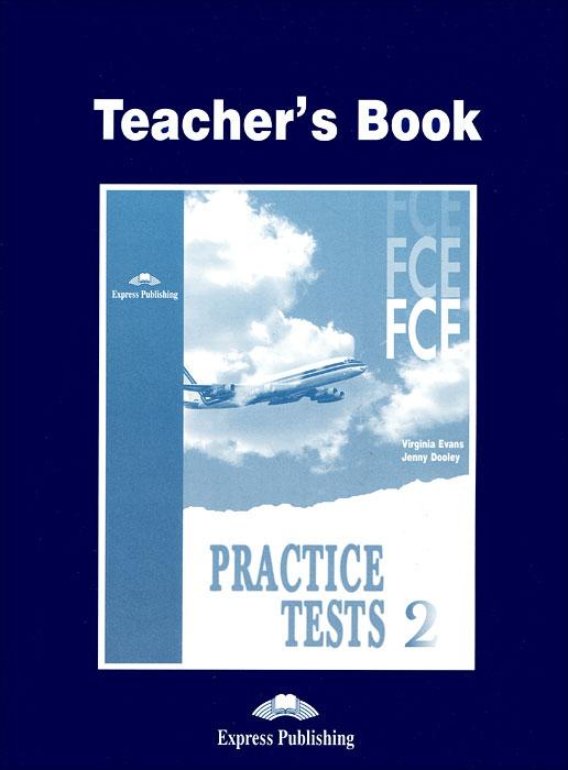 Jenny Dooley, Virginia Evans. Practice Tests: Teacher's Book
