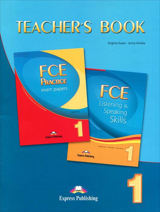 Virginia Evans, Jenny Dooley. FCE Listening & Speaking Skills: FCE Practice Exam Papers:Teacher's Book
