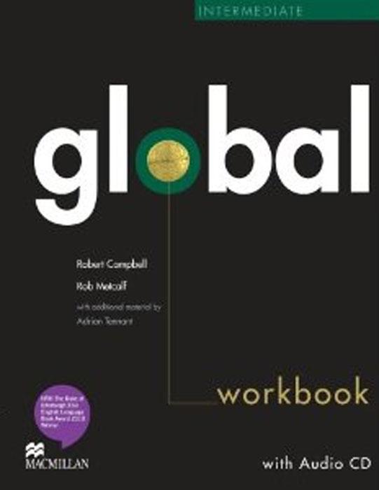 Robert Campbell, Rob Metcalf Global Intermediate: Workbook (+ CD-ROM) robert campbell adrian tennant global upp int wb cd