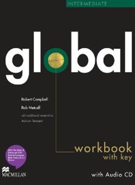 Robert Campbell, Rob Metcalf Global Intermediate: Workbook with Key (+ CD-ROM) robert campbell adrian tennant global upp int wb cd
