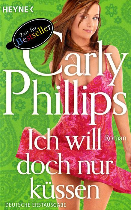 Carly Phillips Ich will doch nur kussen sven ich 3500