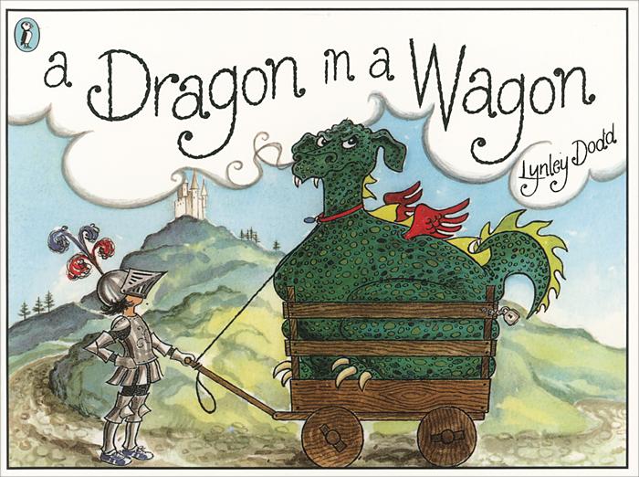Lynley Dodd. A Dragon in a Wagon