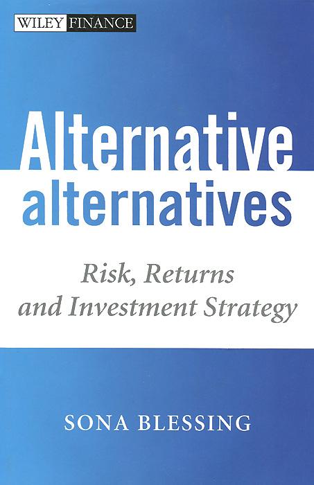 Sona Blessing Alternative Alternatives: Risk, Returns and Investment Strategy