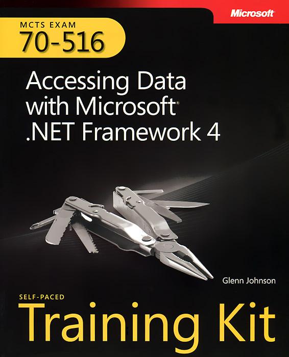 Glenn Johnson. Accessing Data with Microsoft® .NET Framework 4 (+ CD-ROM)