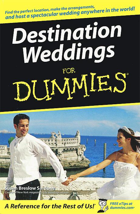 Susan Breslow Sardone. Destination Weddings for Dummies