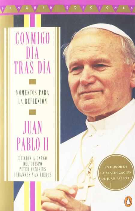 John Paul II. Conmigo dia tras dia: Momentos para la reflexion