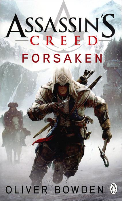 Oliver Bowden. Assassin's Creed: Forsaken