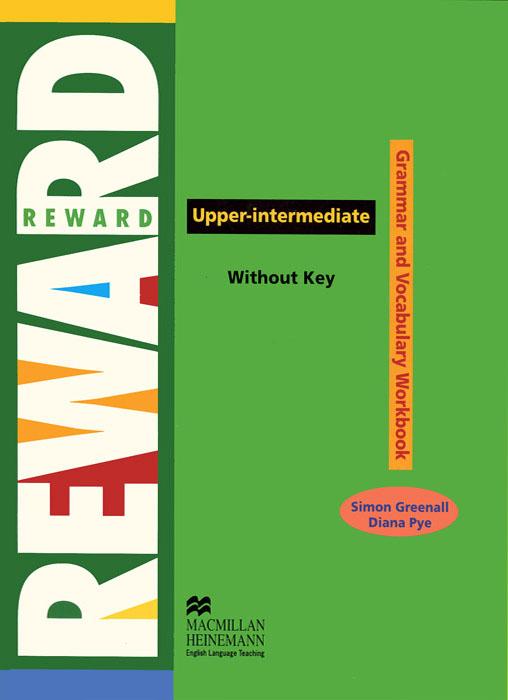 Reward Upper-Intermediate: Grammar and Vocabulary Workbook Without Key reward upper intermediate practice book with key