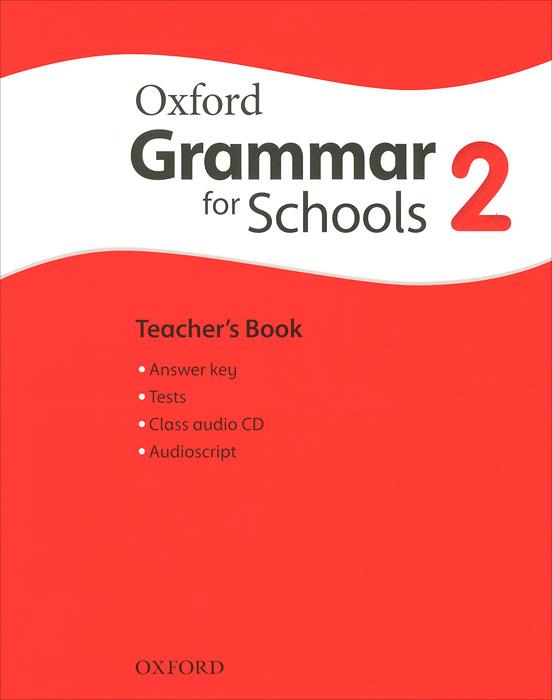 Oxford Grammar for Schools: 2: Teacher's Book (+ CD-ROM) кухонный уголок трия остин