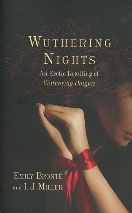 Wuthering Nights: An Erotic Retelling of Wuthering Heights kätlin vainola metsaelu aabits