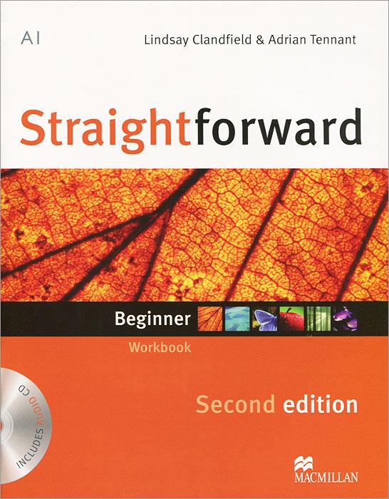 Lindsay Clandfield, Adrian Tennant Straightforward: Beginner: Workbook (+ CD-ROM) robert campbell adrian tennant global upp int wb cd