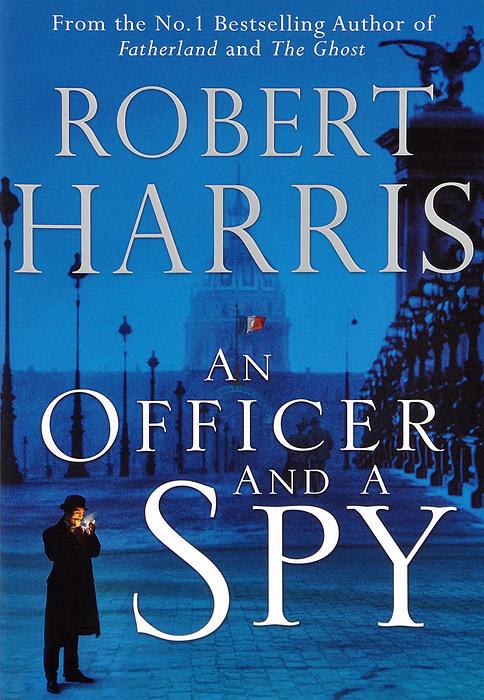 Robert Harris. An Officer and a Spy