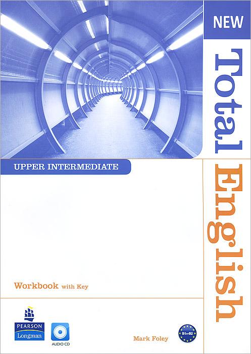 New Total English: Upper Intermediate: Workbook with Key (+ CD) reward upper intermediate practice book with key