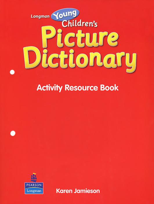 Karen Jamieson. Longman Young Children's Picture Dictionary: Activity Resource Book