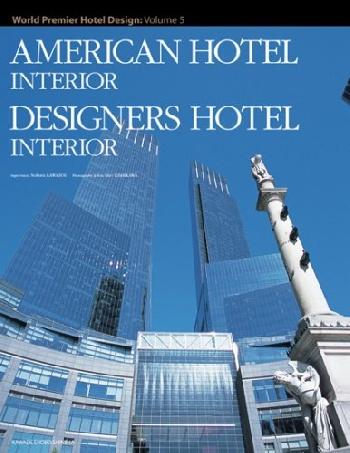 Kawade Shobo Shinsha. American Hotel Interior, Designers Hotel Interior V.5